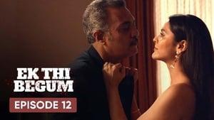 Ek Thi Begum Season 1 Episode 12