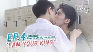 I Am Your King The Series: 1×4