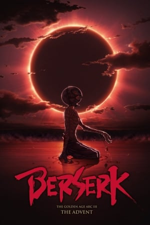 Berserk: The Golden Age Arc 3 - The Advent streaming