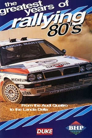 Greatest Years of Rallying 1980s