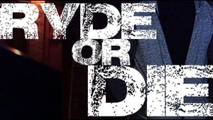 Ryde or Die (2018) Full Movie Online Free