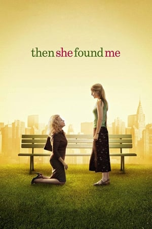 Then She Found Me-Maggie Siff