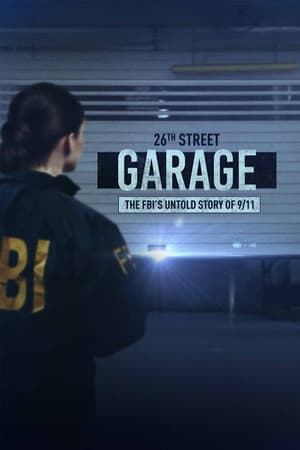 The 26th Street Garage: The FBI's Untold Story of 9/11