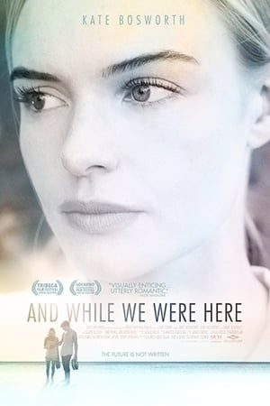 And While We Were Here (2013)