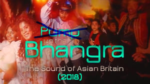 English movie from 2018: Pump Up The Bhangra: The Sound Of Asian Britain
