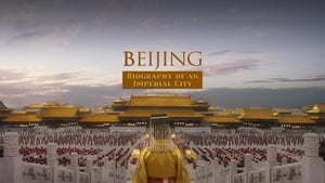 Beijing: Biography Of An Imperial Capital