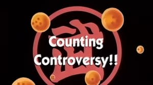Now you watch episode Counting Controversy!! - Dragon Ball