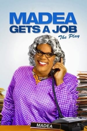 Tyler Perry's Madea Gets A Job - The Play-Azwaad Movie Database