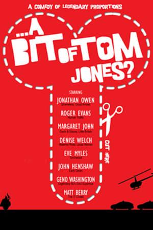 A Bit of Tom Jones?