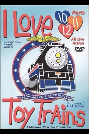 I Love Toy Trains: Parts 10, 11, & 12
