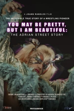 You May Be Pretty, But I Am Beautiful: The Adrian Street Story (2019)