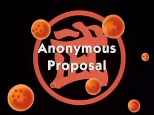 Now you watch episode Anonymous Proposal - Dragon Ball