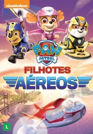 Patrulha Canina: Filhotes Aéreos Torrent, Download, movie, filme, poster