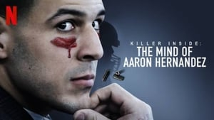 Killer Inside: The Mind of Aaron Hernandez (2020) La mente de un asesino Aaron Hernandez
