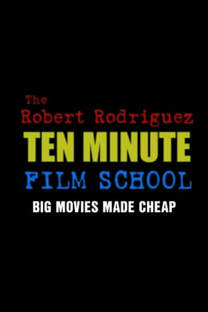 The Robert Rodriguez Ten Minute Film School