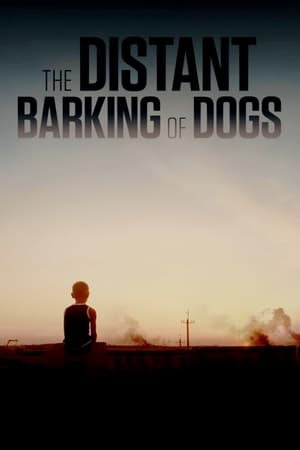 The Distant Barking of Dogs (2018)