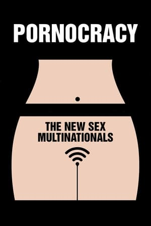Watch Pornocracy: The New Sex Multinationals Full Movie