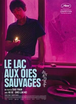 Film Le Lac aux oies sauvages  (Nan Fang Che Zhan De Ju Hui) streaming VF gratuit complet