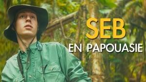 Seb en Papouasie : la vraie aventure [2019]