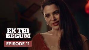 Ek Thi Begum: 1×11