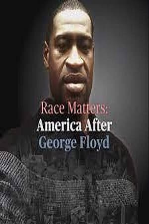 Race Matters America After George Floyd (2021)