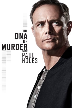 The DNA of Murder with Paul Holes (TV Series 2019/2020– )
