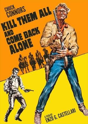 Kill Them All and Come Back Alone
