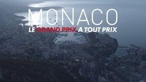 Monaco, le Grand Prix à tout prix