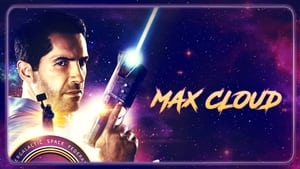 دانلود فیلم The Intergalactic Adventures Of Max Cloud 2020