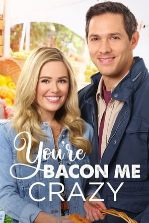 Watch You're Bacon Me Crazy Full Movie