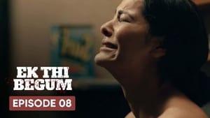 Ek Thi Begum Season 1 Episode 8