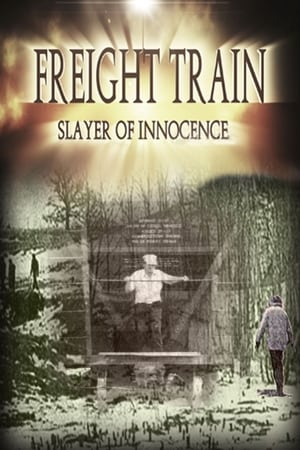Freight Train: Slayer of Innocence (2017)