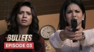 Bullets: S01E03