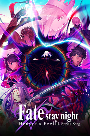 Watch Fate/stay night: Heaven's Feel III. Spring Song Full Movie