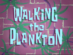 SpongeBob SquarePants Season 8 :Episode 14  Walking the Plankton