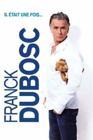 Franck Dubosc - Il était une fois...-Azwaad Movie Database