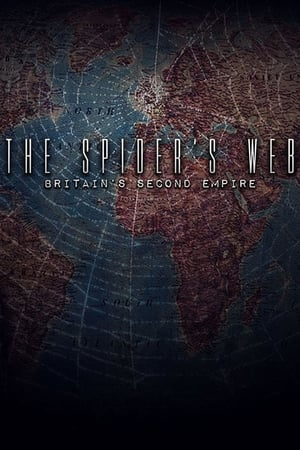 The Spider's Web: Britain's Second Empire (2017)