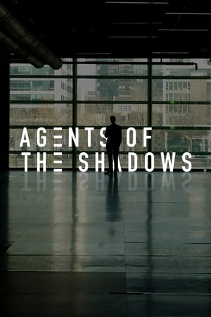 Agents of the Shadows (2017)