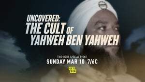 Uncovered the Cult of Yahweh Ben Yahweh (2019)