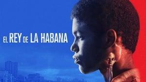 The King of Havana – El Rey de La Habana