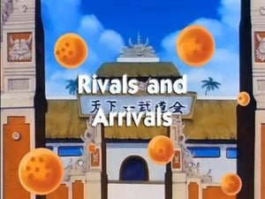 Now you watch episode Rivals and Arrivals - Dragon Ball