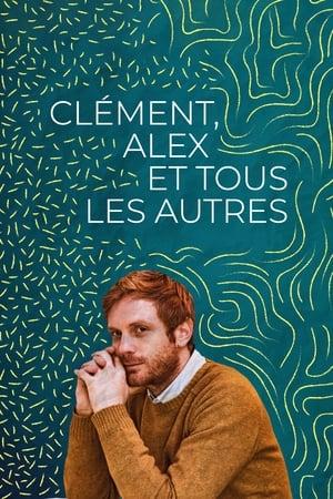 Film Clément, Alex Et Tous Les Autres streaming VF gratuit complet