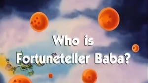 Now you watch episode Who is Fortuneteller Baba? - Dragon Ball