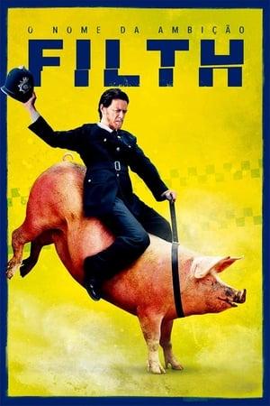 Filth: O Nome Da Ambição - Poster