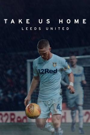 Take Us Home: Leeds United