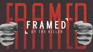 Framed By the Killer: 1×2