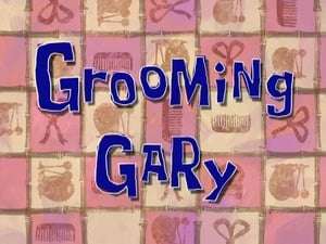 SpongeBob SquarePants Season 6 : Grooming Gary