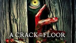 A Crack in the Floor – Der Schrecken ist unter euch (2001)