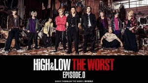 High & Low The Worst Episode.0 [2019]