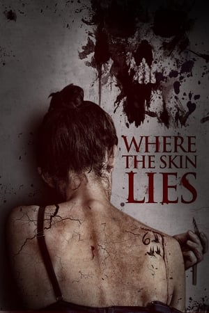 Poster Where the Skin Lies (2017)